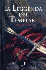 La Leggenda dei Templari / Paolo Negro