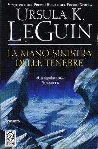 La mano sinistra delle tenebre / Ursula K. Le Guin