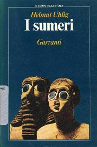 I sumeri / Helmut Uhlig