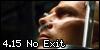4.15 No Exit