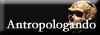 'Antropologando' 	il mio blog sull'antropologia 	my blog about anthropology - italian only