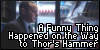 A Funny Thing Happened on the Way to Thor's Hammer