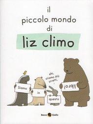 il piccolo mondo di liz climo / Liz Climo