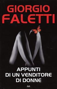 Appunti di un venditore di donne / Giorgio Faletti