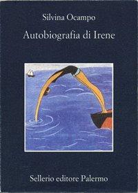 Autobiografia di Irene / Silvina Ocampo
