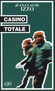 Casino Totale / Jean-Claude Izzo