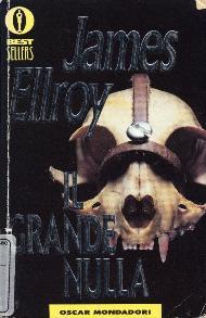 Il Grande Nulla / James Ellroy