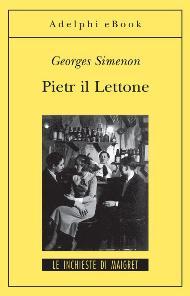 Pietr il Lettone / Georges Simenon