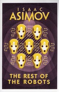 The Rest of the Robots / Isaac Asimov
