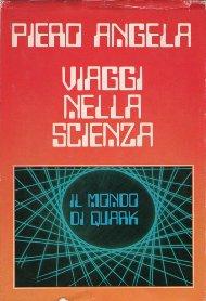 Viaggi nella scienza / Piero Angela