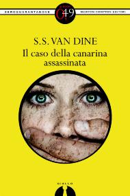Il caso della canarina assassinata / S.S. Van Dine