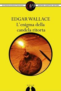 L'enigma della candela ritorta / Edgar Wallace