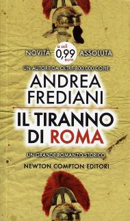 Il tiranno di Roma / Andrea Frediani