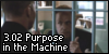 3.02 Purpose in the Machine