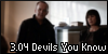 3.04 Devils You Know