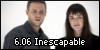 6.06 Inescapable