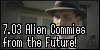 7.03 Alien Commies from the Future!